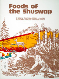 Cover of cookbook, FOODS OF THE SHUSWAP PEOPLE, featuring a illustration of a Shuswap hunter tracking a deer with a bow and arrow in the woods