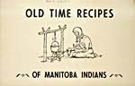 Couverture du livre de cuisine OLD TIME RECIPES OF MANITOBA INDIANS illustré d'un dessin au crayon noir représentant une femme autochtone en train de préparer de la nourriture sur un feu de camp