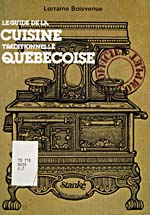Cover of cookbook, LE GUIDE DE LA CUISINE TRADITIONNELLE QUÉBÉCOISE, featuring a drawing of an old wood cooking stove