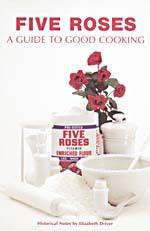 Couverture du livre de cuisine FIVE ROSES: A GUIDE TO GOOD COOKING, illustrée d'un sac de farine Five Roses, et d'un bouquet de roses rouges, entourés d'objets blancs pour faire la cuisine