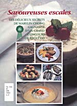 Cover of cookbook, SAVOUREUSES ESCALES : LES DÉLICIEUX SECRETS DE MARILYN CHONG, GAGNANTE D'UN GRAND CONCOURS DE RECETTES, with a photograph of a cake garnished with cherries and mint leaves, and a photo montage showing other prepared dishes