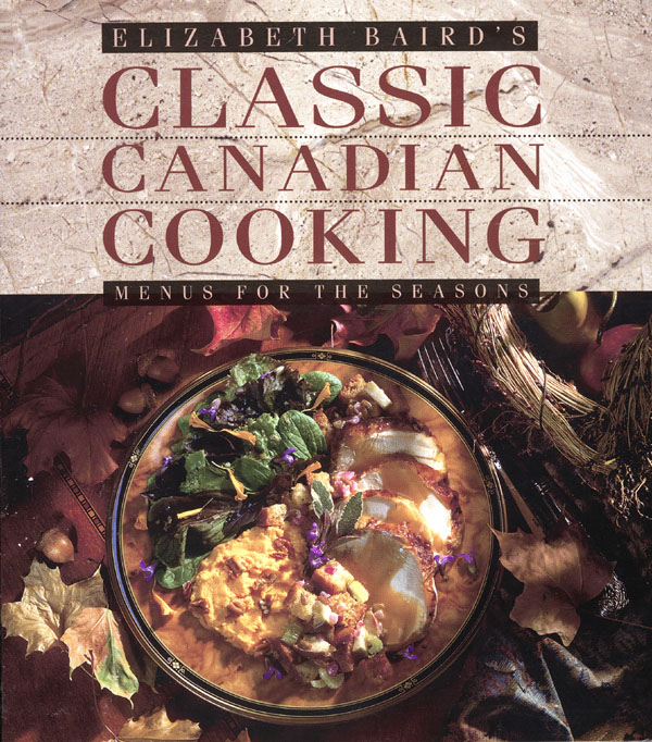 The culture of cooking library and archives canada cover of cookbook classic canadian cooking menus for the seasons with a photograph forumfinder Image collections