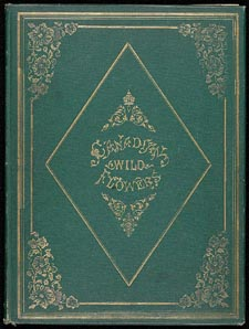 Cover of book, CANADIAN WILD FLOWERS, by Catharine Parr Traill. First edition, Montreal: J. Lovell, 1868