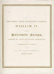 Title page of book, TO THE KING'S MOST EXCELLENT MAJESTY, WILLIAM IV, THESE PATRIOTIC SONGS, by Susanna Moodie. First edition. London: J. Green, ca 1830
