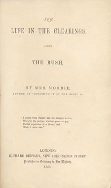 Title page of book, LIFE IN THE CLEARINGS VERSUS THE BUSH, by Susanna Moodie. First edition, London: R. Bentley, 1853