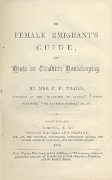 Title page of book, THE FEMALE EMIGRANT'S GUIDE, AND HINTS ON CANADIAN HOUSEKEEPING, by Catharine Parr Traill. First edition, Toronto: Maclear, 1854