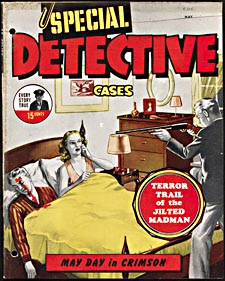 Cover of pulp magazine, SPECIAL DETECTIVE CASES, with an illustration of a couple lying in bed. The man has been killed by a shot to the head and a gunman stands at the foot of the bed with his shotgun aimed at the woman