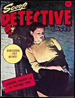 Couverture du fascicule SCOOP DETECTIVE CASES, volume 8, numéro 1 (avril 1950)