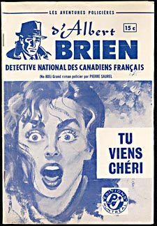 Cover of pulp magazine, LES AVENTURES POLICIÈRES D'ALBERT BRIEN, DÉTECTIVE NATIONAL DES CANADIENS FRANÇAIS, showing the story TU VIENS CHÉRI, with an illustration of an apparently frightened woman