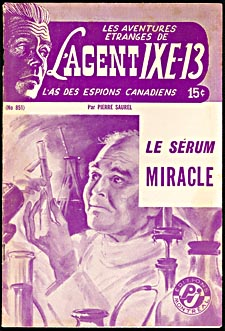 Cover of pulp magazine, LES AVENTURES ÉTRANGES DE L'AGENT IXE-13, L'AS DES ESPIONS CANADIENS, showing the story LE SÉRUM MIRACLE, with an illustration of a scientist holding up a test tube in a lab