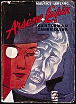 Cover of pulp magazine, ARSÈNE LUPIN, GENTLEMAN CAMBRIOLEUR, with illustrations of a man with a top hat and a missing eye, and of a smoking gun. The head of an older man can been seen in a watermark