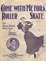 Illustrated cover of the sheet music for COME WITH ME FOR A ROLLER SKATE: THE ROLLER SKATING SONG CRAZE, by Charles E. Wellinger