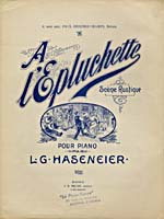Illustrated cover of the sheet music for À L'ÉPLUCHETTE, by L.G. Haseneier