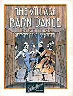 Illustrated cover of the sheet music for THE VILLAGE BARN DANCE, by Mollie King