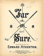 Illustrated cover of the sheet music for FAR AND SURE, words and music by Edward Atherton