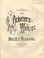 Illustrated cover of the sheet music for THE CRICKETERS' WALTZES, by Mrs. H.S. Scadding