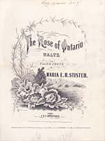 Illustrated cover of the sheet music for THE ROSE OF ONTARIO, by Maria E.H. Stisted