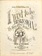 Illustrated cover of the sheet music for I WANT TO BE A BRAKESMAN, OR THE MERRY TWISTER, words and music by Fred. J. Thomas