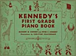 Cover of book, KENNEDY'S FIRST GRADE PIANO BOOK, by Margery M. and Peter C. Kennedy