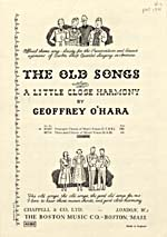 Cover of sheet music for THE OLD SONGS: A LITTLE CLOSE HARMONY, by Geoffrey O'Hara