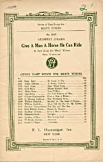 Cover of sheet music, GIVE A MAN A HORSE HE CAN RIDE, showing a list of part songs for men's voices