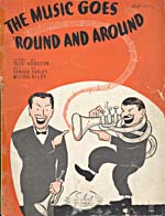 Cover of the sheet music for the song, THE MUSIC GOES ROUND AND AROUND