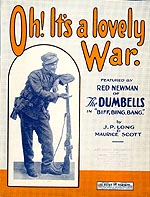 Cover of sheet music for OH! IT'S A LOVELY WAR, with a photograph of Red Newman in uniform and leaning against his rifle