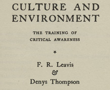 Title page of book CULTURE AND ENVIRONMENT: THE TRAINING OF CRITICAL AWARENESS, by F.R. Leavis and Denys Thompson, 1948