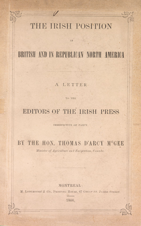 The Irish Position in British and in Republican North America, de Thomas D'Arcy McGee (1866)