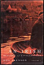 Cover of book, AN IRISH HISTORY OF CIVILIZATION, volume 1, by Don Akenson, 2005