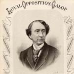 Couverture de la partition musicale de la pièce « Loyal Opposition Galo » à partir d�une photo de sir John A. Macdonald par William Topley, Ottawa : J. L. Orme & Son, vers 1874