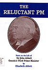 The Reluctant PM: Notes on the Life of Sir John Abbott, by Elizabeth Abbott.
