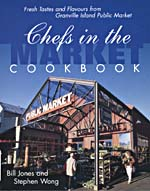 Cover of cookbook, CHEFS IN THE MARKET: FRESH TASTES AND FLAVOURS FROM GRANVILLE ISLAND PUBLIC MARKET, with a photograph of the entrance to Granville Island market